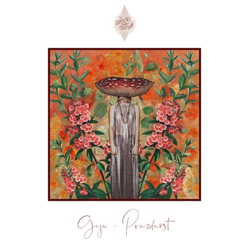 geju, prazdnost' ep, geju prazdnost' ep, the gardens of babylon, releases