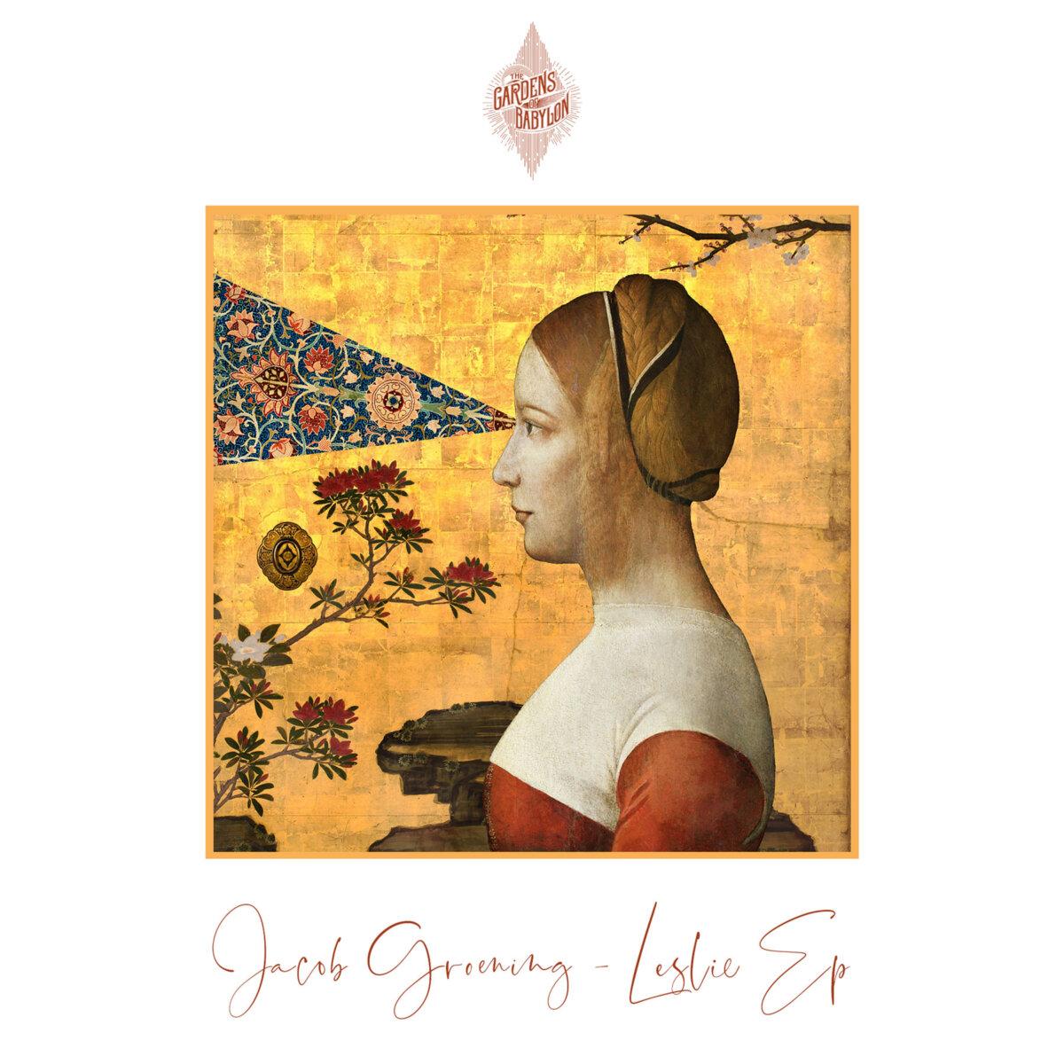 jacob groening, leslie ep, jacob groening leslie ep, the gardens of babylon