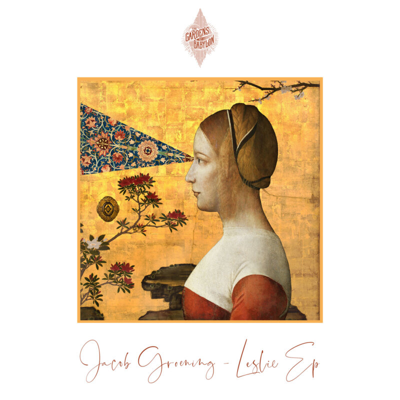 jacob groening, leslie ep, jacob groening leslie ep, the gardens of babylon