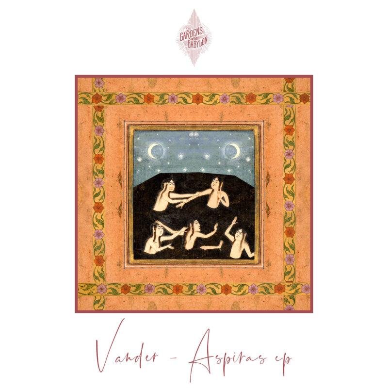 vander aspiras ep, vander, releases, the gardens of babylon