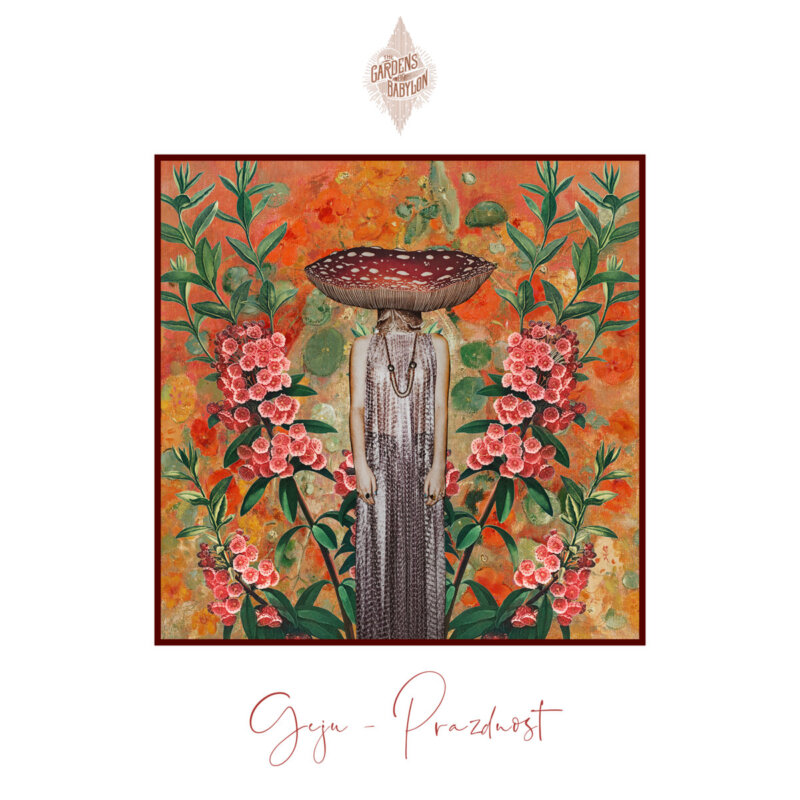 geju, geju prazdnost' ep, the gardens of babylon, releases